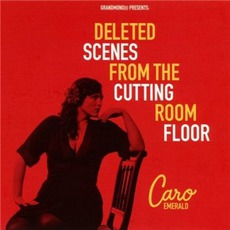 Deleted Scenes From The Cutting Room Floor mp3 Album by Caro Emerald