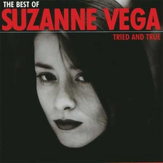 Tried And True: The Best Of Suzanne Vega mp3 Artist Compilation by Suzanne Vega