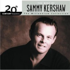 20Th Century Masters: The Millennium Collection: The Best Of Sammy Kershaw