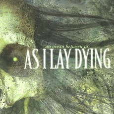An Ocean Between Us mp3 Album by As I Lay Dying