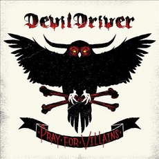 Pray For VIllains mp3 Album by DevilDriver