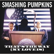 That'S The Way (My Love Is) mp3 Single by The Smashing Pumpkins