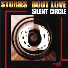 Stories 'Bout Love mp3 Album by Silent Circle