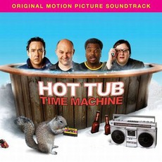 Hot Tub Time Machine mp3 Soundtrack by Various Artists
