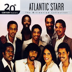 20Th Century Masters: The Millennium Collection: The Best Of Atlantic Starr by Atlantic Starr