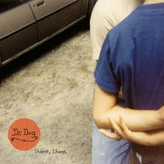 Shame, Shame mp3 Album by Dr. Dog