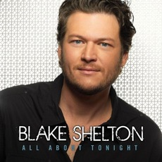 All About Tonight mp3 Album by Blake Shelton