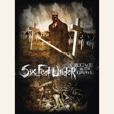 A Decade In The Grave by Six Feet Under