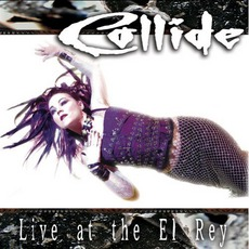 Live At The El Rey by Collide