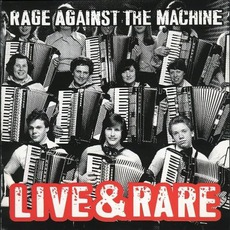 Live & Rare mp3 Live by Rage Against The Machine