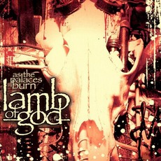 As The Palaces Burn mp3 Album by Lamb Of God