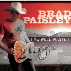 Time Well Wasted mp3 Album by Brad Paisley