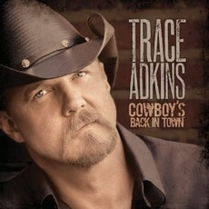 Cowboy's Back In Town mp3 Album by Trace Adkins