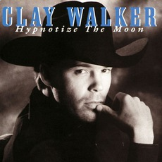 Hypnotize The Moon mp3 Album by Clay Walker