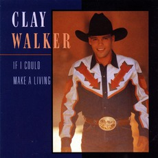 If I Could Make A Living mp3 Album by Clay Walker