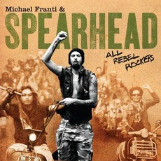 All Rebel Rockers mp3 Album by Michael Franti & Spearhead