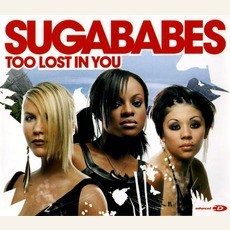 Too Lost In You mp3 Single by Sugababes