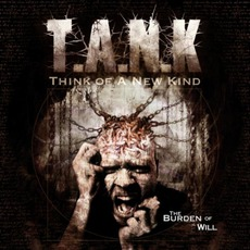 The Burden Of Will by T.A.N.K