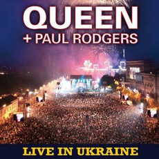 Live In Ukraine mp3 Live by Queen + Paul Rodgers