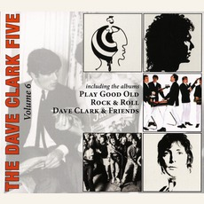 The Complete History, Volume 6: Play Gool Old Rock 'N' Roll - 18 Golden Oldies/Dave Clark & Friends