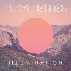 Illumination mp3 Album by Miami Horror