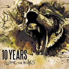 Feeding The Wolves (Deluxe Edition) mp3 Album by 10 Years