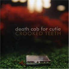 Crooked Teeth (Uk Single 1) by Death Cab For Cutie