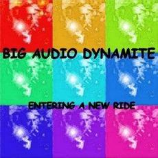 Entering A New Ride mp3 Album by Big Audio Dynamite