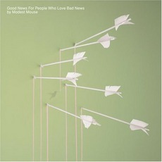 Good News for People Who Love Bad News mp3 Album by Modest Mouse