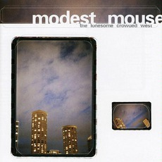 The Lonesome Crowded West mp3 Album by Modest Mouse