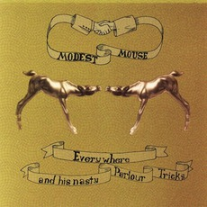 Everywhere And His Nasty Parlour Tricks mp3 Album by Modest Mouse