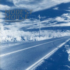 This Is A Long Drive For Someone With Nothing To Think About mp3 Album by Modest Mouse