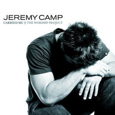 Carried Me: The Worship Project mp3 Album by Jeremy Camp