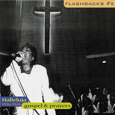 Flashbacks, Volume 5: Gospel & Prayers: Hallelujah Music 1926-1946