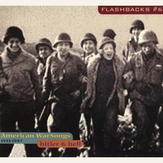 Flashbacks, Volume 6: Hitler & Hell: American War Songs 1933-1947