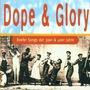 Dope & Glory: Reefer Songs Der 30er & 40er Jahre