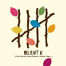 Five Score And Seven Years Ago mp3 Album by Relient K