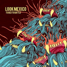 To Bed To Battle by Look Mexico