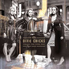 Taking The Long Way mp3 Album by Dixie Chicks
