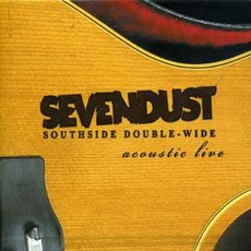 Southside Double-Wide: Acoustic Live mp3 Live by Sevendust