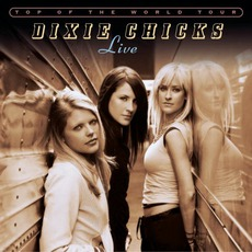 Top Of The World Tour (Live) mp3 Live by Dixie Chicks