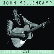 Life, Death, Live And Freedom mp3 Album by John Mellencamp
