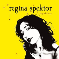 Begin To Hope mp3 Album by Regina Spektor