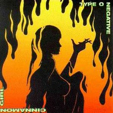 Cinnamon Girl by Type O Negative