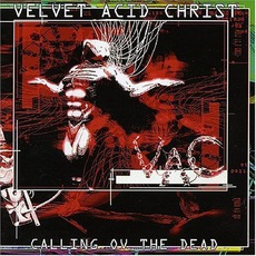 Calling Ov The Dead mp3 Album by Velvet Acid Christ