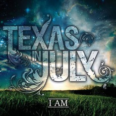 I Am mp3 Album by Texas In July