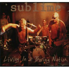 Living In A Boring Nation mp3 Album by Sublime