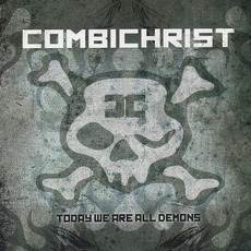 Today We Are All Demons mp3 Album by Combichrist