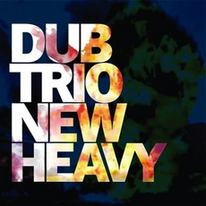 New Heavy by Dub Trio