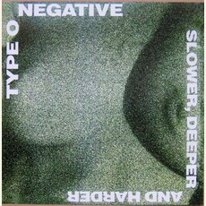 Slower, Deeper, And Harder by Type O Negative